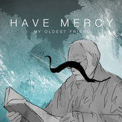 Have Mercy: My Oldest Friend