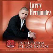 Larry Hernandez: La Historia De Los Éxitos