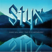 Come Sail Away: The Styx Anthology cover art