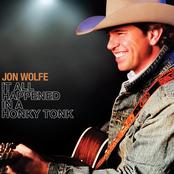 Jon Wolfe: It All Happened In A Honky Tonk