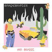 Ian Sweet: Shapeshifter
