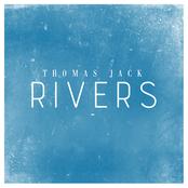 Thomas Jack: Rivers
