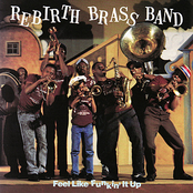 The Rebirth Brass Band: Feel Like Funkin' It Up