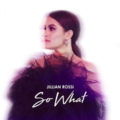 Jillian Rossi: So What