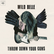 Wild Belle: Throw Down Your Guns