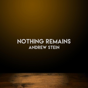 Andrew Stein: Nothing Remains