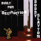Bobby Slayton: Built for Destruction