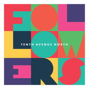 Tenth Avenue North: Followers