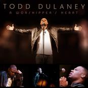 Todd Dulaney: A Worshipper's Heart