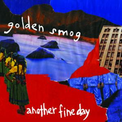 Golden Smog: Another Fine Day