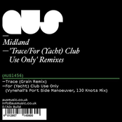 Trace / For (Yacht) Club Use Only' Remixes