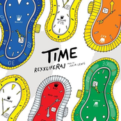 Rexx Life Raj: Time