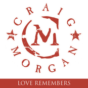 Craig Morgan: Love Remembers