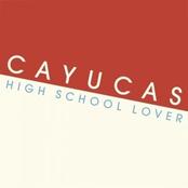 Cayucas: High School Lover