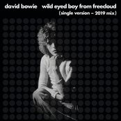 Wild Eyed Boy From Freecloud - Single Version, 2019 Mix by David Bowie