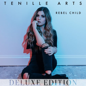 Tenille Arts: Rebel Child (Deluxe Edition)