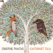Charming Disaster: Cautionary Tales