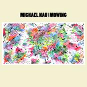 Michael Nau: Mowing