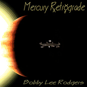 Bobby Lee Rodgers: Mercury Retrograde