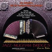 American Voices: Jazz - Mugham Bridges, Live in Baku