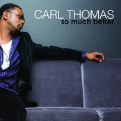 Carl Thomas: So Much Better