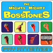 The Mighty Mighty Bosstones: Pay Attention