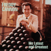 Freddy Cannon: Freddy Cannon His Latest and Greatest