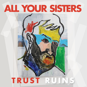 All Your Sisters: Trust Ruins