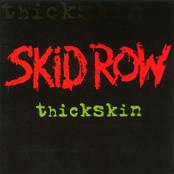 Skid Row: Thickskin