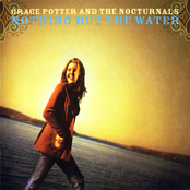 Grace Potter and The Nocturnals: Nothing But The Water