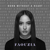 Faouzia: Born Without a Heart