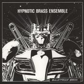 Hypnotic Brass Ensemble: Bulletproof Brass