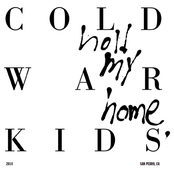 Cold War Kids: Hold My Home