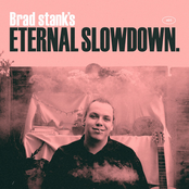 Brad Stank: Eternal Slowdown