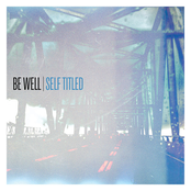 Be Well: Be Well