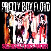 Pretty Boy Floyd: Size Really Does Matter