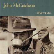 John Mccutcheon: What It's Like