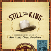 Asleep At The Wheel: Still the King: Celebrating the Music of Bob Wills and His Texas Playboys