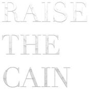 Raise the Cain
