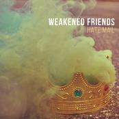 Weakened Friends: Hate Mail
