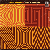 Josh Hoyer and Soul Colossal: Do It Now