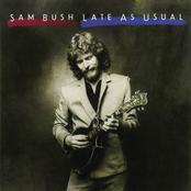 Sam Bush: Late As Usual