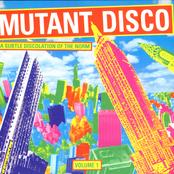Mutant Disco Volume #1