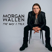 Morgan Wallen: The Way I Talk