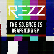 Rezz: The Silence Is Deafening