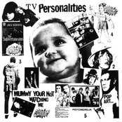 Television Personalities - Mummy Your Not Watching Me Artwork