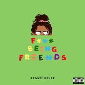 F*** Being Friends - Single