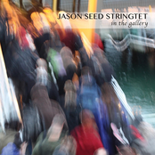 Jason Seed Stringtet: In the Gallery