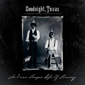 Goodnight, Texas: An Even Longer Life of Living - EP