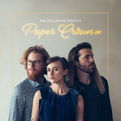 The Ballroom Thieves: Paper Crown